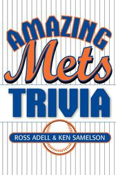 Amazing Mets Trivia by Ross Adell