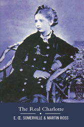 The Real Charlotte by Edith Somerville