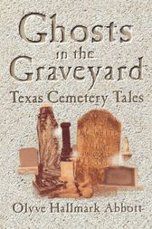 Ghosts In The Graveyard by Olyve Abbott