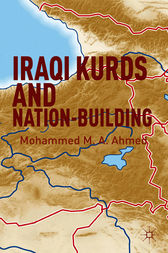 Iraqi Kurds and Nation-Building by Mohammed M. A. Ahmed