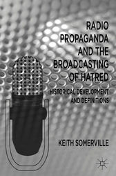 Radio Propaganda and the Broadcasting of Hatred by Keith Somerville