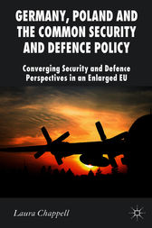 Germany, Poland and the Common Security and Defence Policy by Laura Chappell