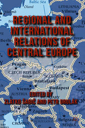 Regional and International Relations of Central Europe by Zlatko Sabic