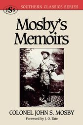 Mosby's Memoirs by John S. Mosby
