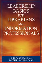 Leadership Basics for Librarians and Information Professionals by Edward G. Evans