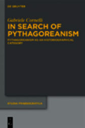 In Search of Pythagoreanism by Gabriele Cornelli