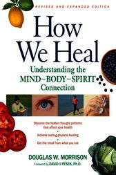 How We Heal, Revised and Expanded Edition by Douglas W. Morrison