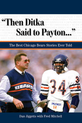 Then Ditka Said to Payton. . . by Dan Jiggetts