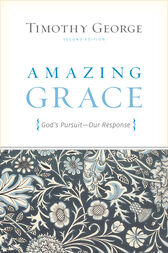Amazing Grace (Second Edition) by Timothy George
