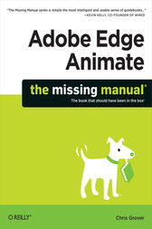 Adobe Edge Animate: The Missing Manual by Chris Grover