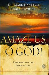 Amaze Us, O God! by Mark Hanby