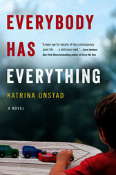 Everybody Has Everything by Katrina Onstad