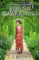 Summerset Abbey: Spring Awakening by T. J. Brown
