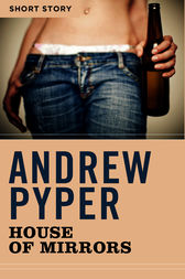 House Of Mirrors by Andrew Pyper