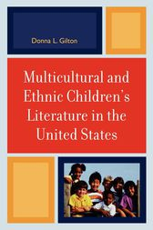 Multicultural and Ethnic Children's Literature in the United States by Donna L. Gilton
