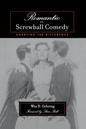 Romantic vs. Screwball Comedy by Wes D. Gehring