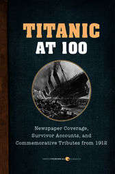 Titanic At 100 by Various Authors