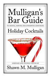 Holiday Cocktails by Shawn M. Mulligan