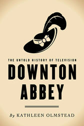 Downton Abbey by Kathleen Olmstead