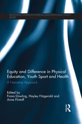 Equity and Difference in Physical Education, Youth Sport and Health by Fiona Dowling