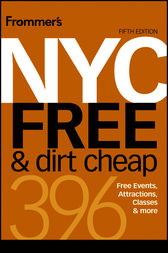 Frommer's NYC Free & Dirt Cheap by Ethan Wolff