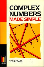 Complex Numbers Made Simple by Verity Carr