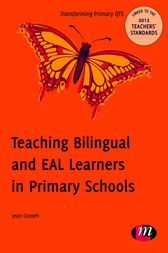 Teaching Bilingual and EAL Learners in Primary Schools by Jean Conteh