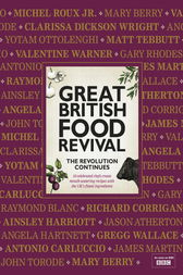 Great British Food Revival: The Revolution Continues by Blanche Vaughan