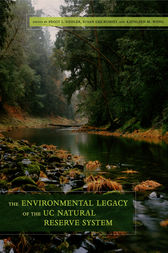 The Environmental Legacy of the UC Natural Reserve System by Peggy L. Fiedler