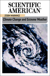 Storm Warnings: Climate Change and Extreme Weather by Scientific American Editors
