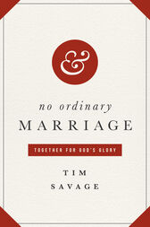 No Ordinary Marriage by Tim Savage