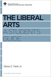 The Liberal Arts by Gene C. Fant Jr.