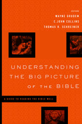 Understanding the Big Picture of the Bible by Wayne Grudem