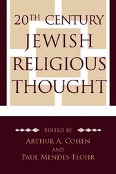 20th Century Jewish Religious Thought by Arthur A. Cohen