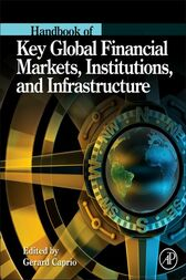 Handbook of Key Global Financial Markets, Institutions, and Infrastructure by Gerard Caprio