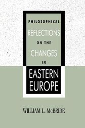 Philosophical Reflections on the Changes in Eastern Europe by William L. McBride