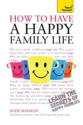 Have a Happy Family Life by Suzie Hayman