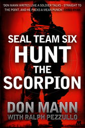 SEAL Team Six Book 2: Hunt the Scorpion by Don Mann