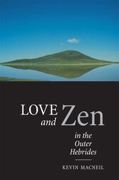 Love And Zen In The Outer Hebrides by Kevin MacNeil