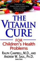 The Vitamin Cure for Children's Health Problems by Ralph Campbell