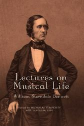 Lectures on Musical Life by William Sterndale Bennett