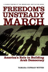 Freedom's Unsteady March by Tamara Cofman Wittes
