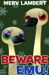 Beware of the Emu! by Merv Lambert