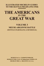 The Americans in the Great War - Vol III by Michelin Guides