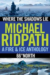 Fire and Ice Anthology by Michael Ridpath