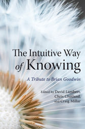 The Intuitive Way of Knowing by David Lambert