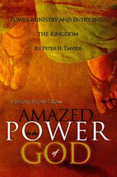 Power Ministry and Entry Into the Kingdom by Peter H. Davids