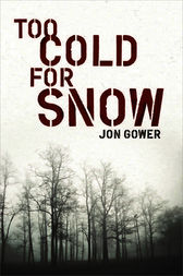 Too Cold for Snow by Jon Gower