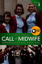 Call the Midwife: Farewell to the East End by Jennifer Worth