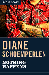 Nothing Happens by Diane Schoemperlen